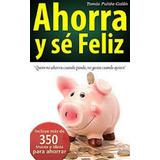 Libro Ahorra Y Se Feliz