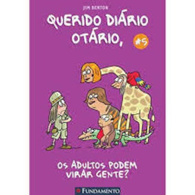 Querido Diário Otário Nº 05 - Os Adultos Podem Virar Gente?