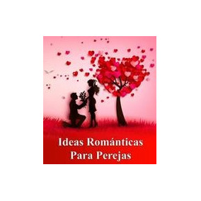 Ideas Romanticas Para Parejas+regalo-pdf