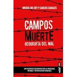 Título: Campos De Muerte Autor: Miguel Del Rey Y Carlos Cana