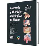 Netter Anatomía Y Abordajes Quirúrgicos - Envío Gratis