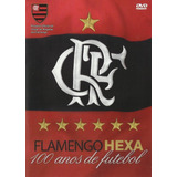 Flamengo - Hexa - 100 Anos De Futebol - Dvd