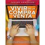 Vivir De La Compra Venta - Libro Digital