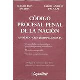 Codigo Procesal Penal De La Nacion Comentado Amadeo - Dyf