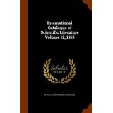 International Catalogue Of Scientific Literature Volume 12,