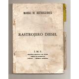 Libro De Instrucciones Del Rastrojero Diesel I.m.e.