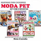 Lote 5 Revista Moda Pet Roupinha Cachorro Caes Molde Costura