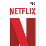 Cartão Netflix Com Crédito De 30,00 Reais