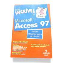 Livro Didático Guia Incrível Do Microsoft Access 97