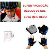 Super Oferta Combo 1 Luva Meio Dedo + 1 Óculos Sol Esporte