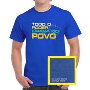 Camiseta Rouparia Brasil - Todo O Poder Emana Do Povo