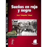 Sueños En Rojo En Negro - José Chiquito Moya