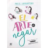 El Arte De Negar - Libro - Angie Sammartino #adn - Original