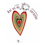 Asi Es Mi Corazon - Libro Album - Emociones - Sentimientos +
