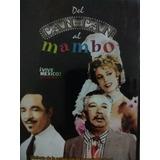 Perez Prado, Del Can Can Al Mambo , Con Joaquin Pardave.-