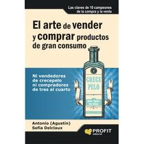 El Arte De Vender Y Comprar Productos De Gran C Envío Gratis