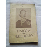 Eva Peron. Historia Del Peronismo. Libro De Epoca