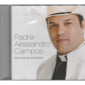 Padre Alessandro Campos - Cd Deus Nos Fez P/ Sermos Felizes