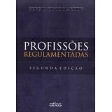 Profissões Regulamentadas - 2ª Ed. 2013