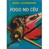 Livro Fogo No Céu Pierre Clostermann