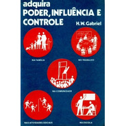 Livro Adquira Poder, Influencia E Controle