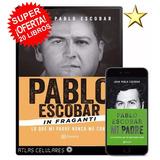 Pablo Escobar Infraganti Coleccion Narcos Carteles 22 Libros