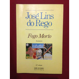 Livro - Fogo Morto - José Lins Do Rego - Ed. José Olympio