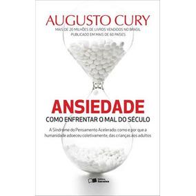 Ansiedade - Como Enfrentar O Mal Do Seculo
