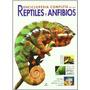 Enciclopedia Completa De Los Reptiles Y Anfibios (grandes O