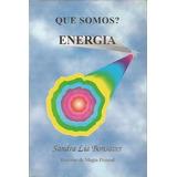 Livro Que Somos? Energia Sandra Lia Bonsaver