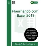 Planilhando Com Excel 2013 - Guia Prático