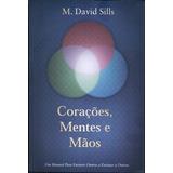 Livro Corações Mentes E Mãos - M David Sills (bv) A35