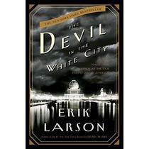 Libro The Devil In The White City: Murder, Magic, And Madne