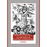 Os Milagres De Antônio Conselheiro