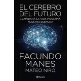 El Cerebro Del Futuro - Facundo Manes Libros