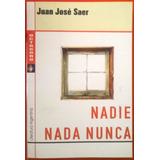Nadie Nunca Nada. Juan José Saer - Octaedro - Flores Centro