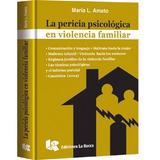 La Pericia Psicológica En Violencia Familiar - Amato