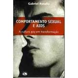 Comportamento Sexual E Aids - A Cultura Gay Em Transformação