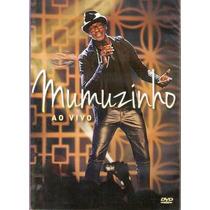 Mumuzinho Ao Vivo Dvd Lacrado Original Novo