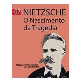 O Nascimento Da Tragédia - Col. O Essencial De Nietzsche