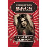Libro Sebastian Bach - 18 And Life On Skid Row - Autobio