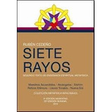 Siete Rayos Metafísica - Ruben Cedeño - Ed. Galerna