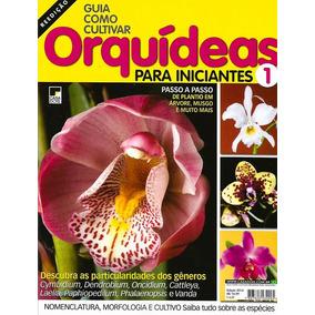 Guia Como Cultivar Orquídeas Para Iniciantes 1 2014