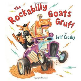 The Rockabilly Goats Gruff Jeff Crosby