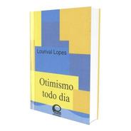 Otimismo Todo Dia - Mensagens De Bolso - Lourival Lopes