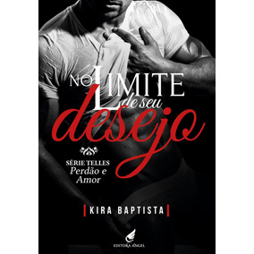 Livro No Limite De Seu Desejo - Perdão E Amor