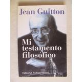 Mi Testamento Filosofico-jean Guitton-editorial Sudamericana