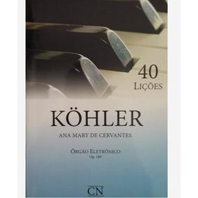 Livro Kohler Pedaleira 40 Lições - Ana Mary De Cervantes