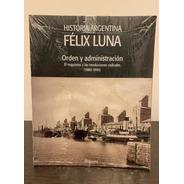 Orden Y Administración Roquismo - Félix Luna
