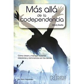 Libro Mas Alla De La Codependencia - Nuevo